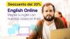 Descuento del 20% English online. Mejorá tu inglés con nuestras clases en línea.